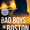 BAD BOYS IN BOSTON Draft #2 for VIP Readers.  How do you like it so far?